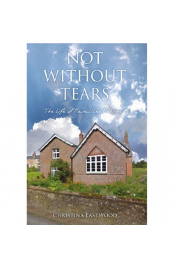 Not Without Tears - The Life of Favell Lee Mortimer