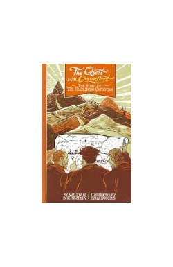The Quest for Comfort - The story of the Heidelberg Catechism