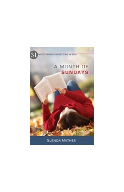 A Month of Sundays - 31 Meditations on Resting in God