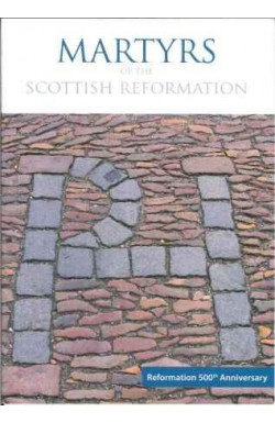 Martyrs of the Scottish Reformation