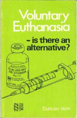 Voluntary Euthanasia - is there an alternative?