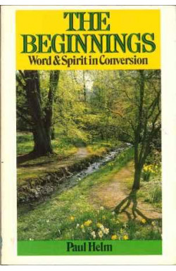 Beginnings: Word and Spirit in Conversion