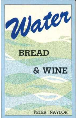 Water, Bread & Wine