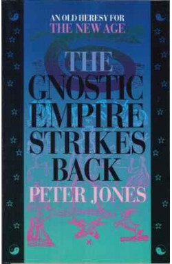 Gnostic Empire Strikes Back: An Old Heresy for The New Age