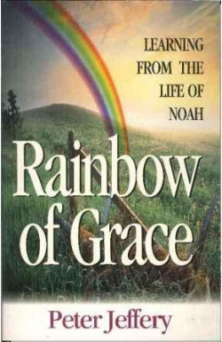 Rainbow of Grace: Learning From the Life of Noah