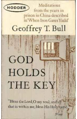 God Holds the Key: Meditations From Prison Years in China
