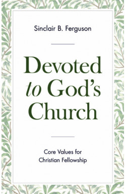 Devoted to God's Church - Core Values for Christian Fellowship