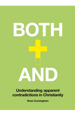 Both-And - Understanding Apparent Contradictions in Christianity