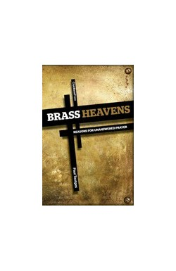Brass Heavens - Reasons for Unanswered Prayer