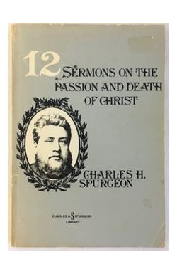 12 Sermons on the Passion and Death of Christ