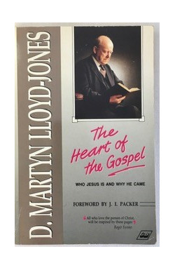 Heart of the Gospel: Who Jesus Is and Why He Came
