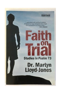Faith On Trial: Studies in Psalm 73