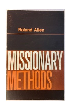 Missionary Methods: St Paul's or Ours?