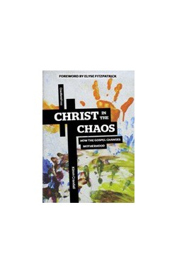 Christ in the Chaos - How the Gospel Changes Motherhood