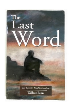 Last Word: The Church's Final Instructions