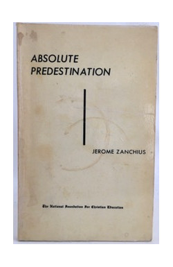 Absolute Predestination