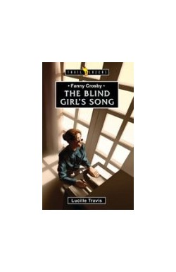 The Blind Girl's Song - Fanny Crosby
