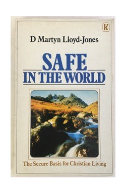 Safe in the World: The Secure Basis for Christian Living