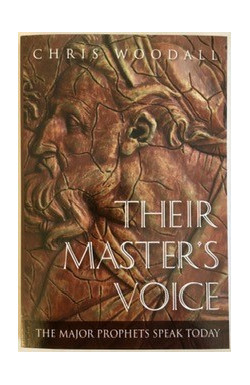 Their Master's Voice: The Major Prophets Speak Today