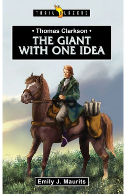The Giant with One Idea - Thomas Clarkson
