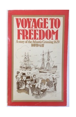 Voyage to Freedom: A Story of the Atlantic Crossing 1620