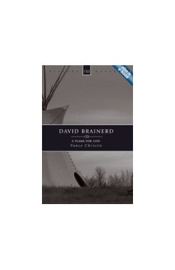 David Brainerd - A Flame for God