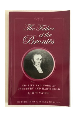 Father of the Brontes: His Life and Work at Dewsbury and Hartshead