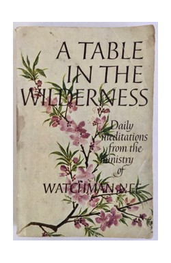 Table in the Wilderness: Daily Meditations from Ministry of Watchman Nee