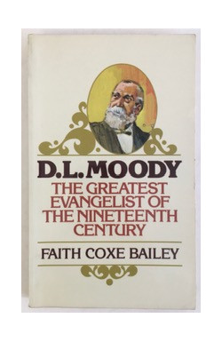 D. L. Moody, the Greatest Evangelist of the 19th Century