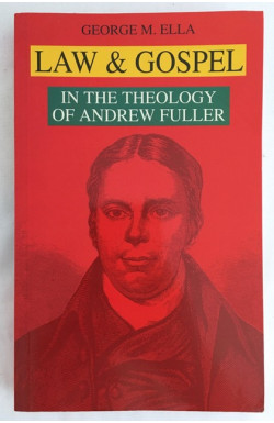 Law and Gospel in the Theology of Andrew Fuller