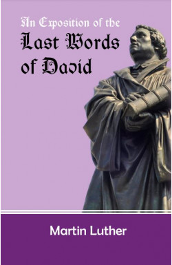 An Exposition of the Last Words of David