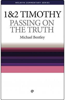 Passing On The Truth - 1 & 2 Timothy