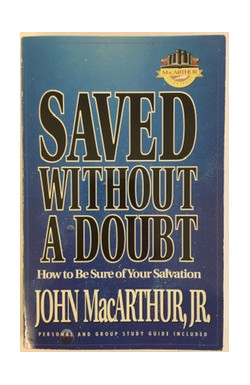 Saved Without a Doubt: How to be Sure of Your Salvation