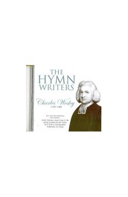The Hymn Writers - Charles Wesley (1707-1788)