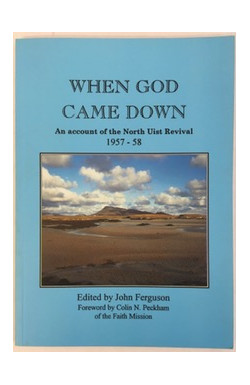 When God Came Down: Account of the North Uist Revival 1957-58
