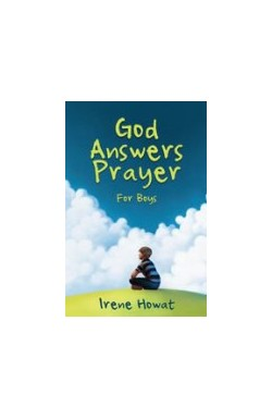 God Answers Prayer - for boys