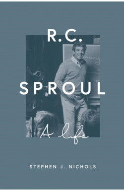 R C Sproul - A Life