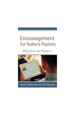 Encouragement for Today's Pastors - Help from the Puritans