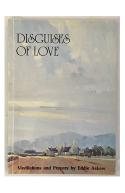 Disguises of Love: Meditations and Prayers