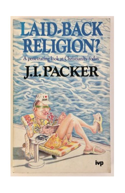 Laid-Back Religion? A Penetrating Look at Christianity Today
