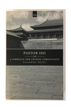 Pastor Hsi: A Struggle for Chinese Christianity