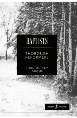 Baptists Thorough Reformers