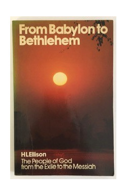 From Babylon to Bethlehem: The People of God from the Exile to the Messiah