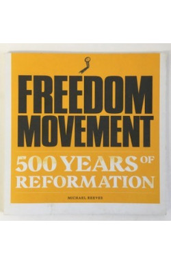 Freedom Movement: 500 Years of Reformation