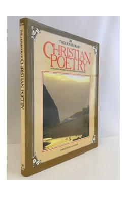 Christian Poetry: Treasury of Poems and Stories of Their Writers