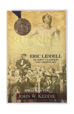 Running the Race: Eric Liddell, Olympic Champion and Missionary