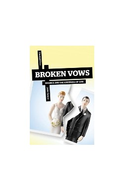 Broken Vows - Divorce and the Goodness of God