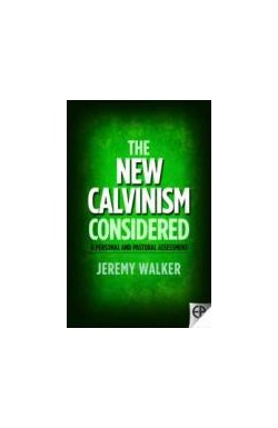 The New Calvinism Considered