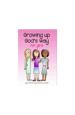 Growing Up God's Way - for Girls