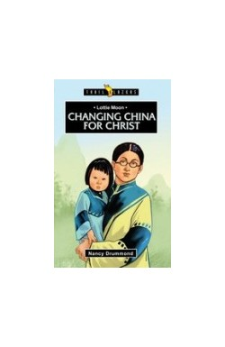 Lottie Moon - Changing China for Christ